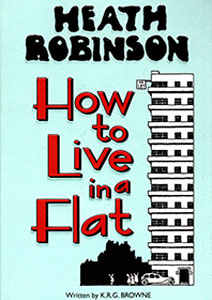 Heath Robinson - How To Live In A Flat