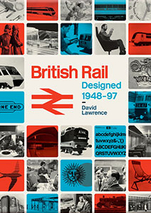David Lawrence - British Rail Designed 1948-97