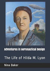 Adventures In Aeronautical Design - The Life Of Hilda M Lyon by Nina Baker